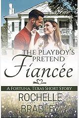 The Playboy's Pretend Fiancée Kindle Edition