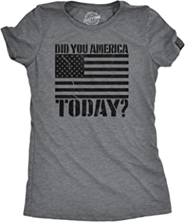 Womens Did You America Today? Funny USA T Shirt Patriotic Party Murica Tee