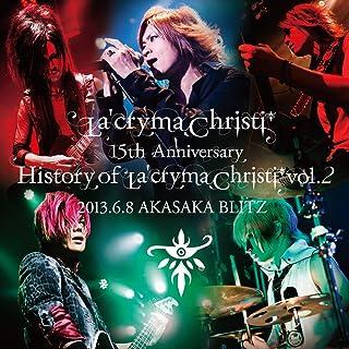 La'cryma Christi 15th Anniversary Live 〜 History of La'cryma Christi Vol.2 2013.6.8 赤坂BLITZ【2枚組ライヴCD】