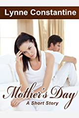 Mother's Day, A Short Story Kindle Edition