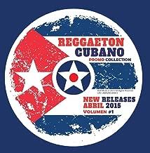 Reggaeton Cubano New Releases Promotion Abril 2015 - Volumen 1