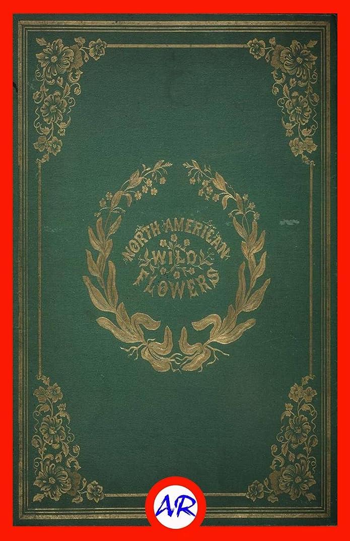 睡眠ストリームウォルターカニンガムNorth American Wild Flowers (Illustrated) (English Edition)