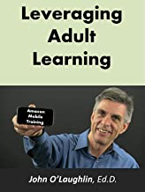 Leveraging Adult Learning