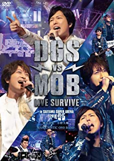 DGS VS MOB LIVE SURVIVE [DVD]