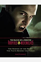 The Psychology of Our Dark Side: Humans' Love Affair with Vampires & Werewolves (The Making of a Monster: Vampires & Were) Kindle Edition