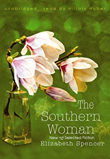 The Southern Woman Lib/E: New and Selected Fiction