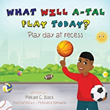 What Will A-Tal Play Today?: Play day at recess