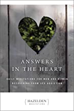 Answers in the Heart: Daily Meditations for Men and Women Recovering from Sex Addiction (Hazelden Meditations)