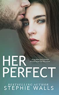 Her Perfect: A Student-Teacher Romance