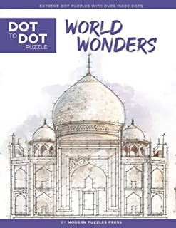 World Wonders - Dot to Dot Puzzle (Extreme Dot Puzzles with over 15000 dots): Extreme Dot to Dot Books for Adults - Challe...