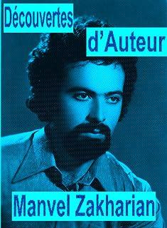 Découvertes d'Auteur  (Découvertes et Fatalisme). (Manvel Zakharian) (French Edition)