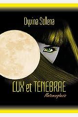 Lux et tenebrae. Metamorphosis series. Ediz. italiana (Vol. 3) Broché