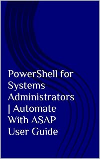 PowerShell for Systems Administrators   Automate VirtualBox With ASAP User Guide (English Edition)