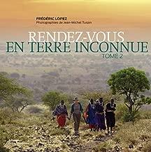 Rendez-vous en terre inconnue : Tome 2 (French Edition)