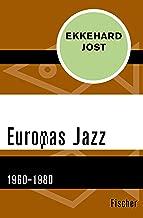 Europas Jazz: 1960–1980 (German Edition)