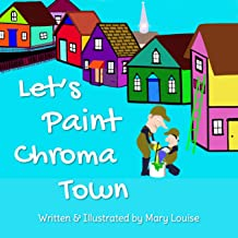 LET'S PAINT CHROMA TOWN (English Edition)