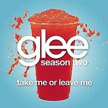 Take Me Or Leave Me (Glee Cast Version)