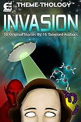 Theme-Thology: Invasion Kindle Edition