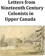 Letters from Nineteenth Century Colonists in Upper Canada
