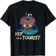 Cool Yep I Am A Tourist Shirt Tourist Gift For Travellers T-Shirt