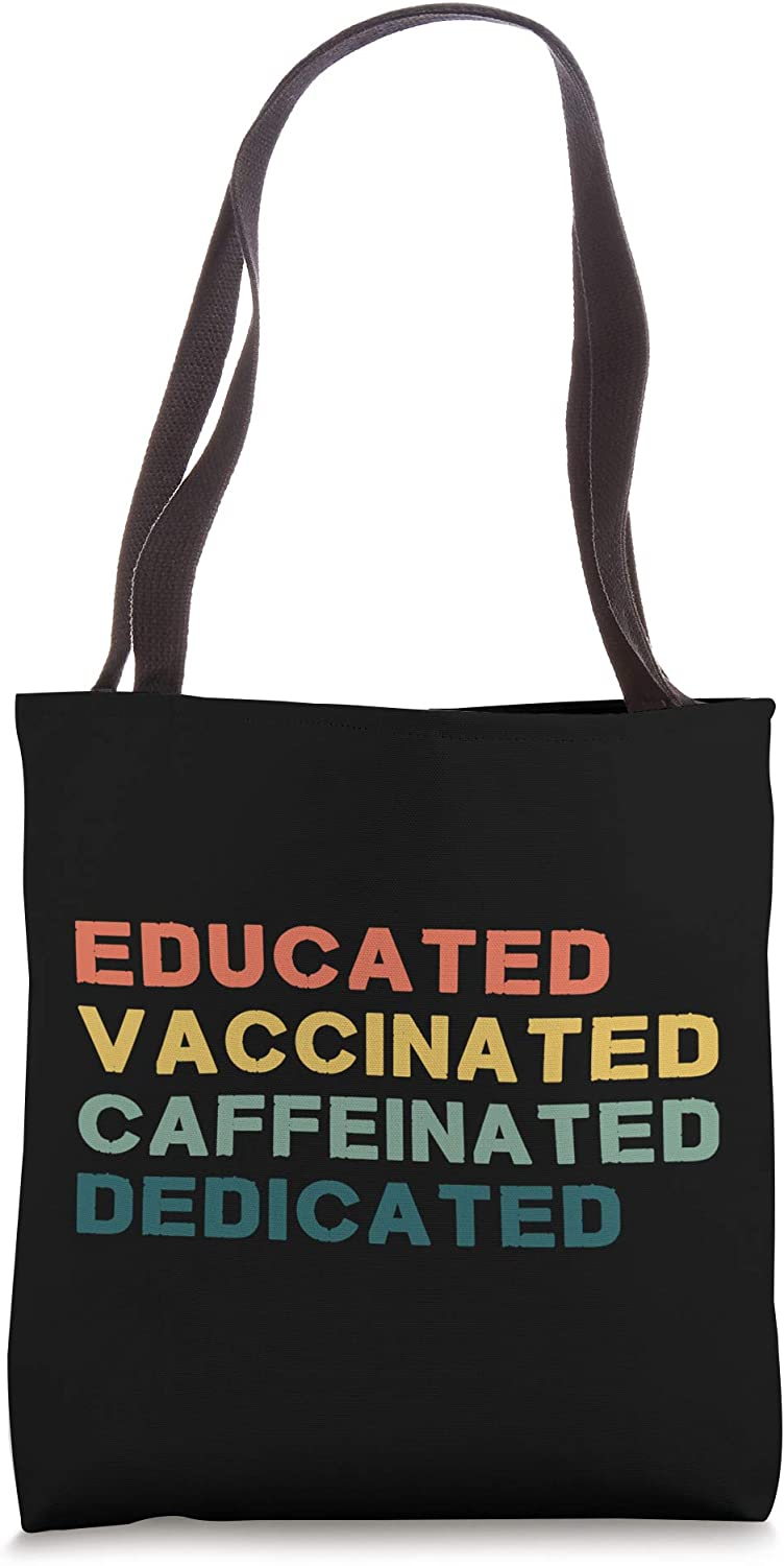 Educated Vaccinated Caffeinated Dedicated Tote Bag