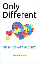 Only Different: I'm a Kid with Autism!