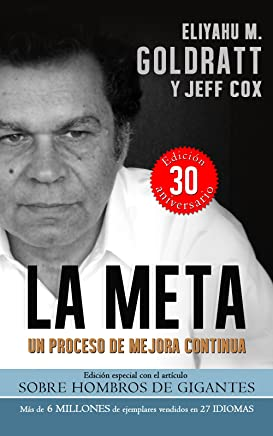 La Meta:Un Proceso de Mejora Continua (Goldratt Collection nº 1) (Spanish Edition)