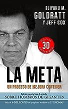 La Meta:Un Proceso de Mejora Continua (Goldratt Collection nº 1) (Spanish Edition)