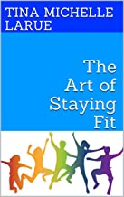 The Art of Staying Fit