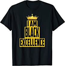 I am black excellence for men and womens T-Shirt