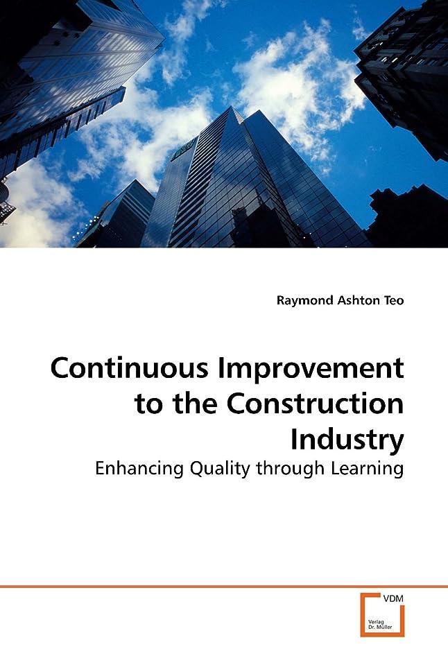 つぼみ寝るガレージContinuous Improvement to the Construction Industry: Enhancing Quality through Learning