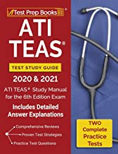 ATI TEAS Test Study Guide 2020 and 2021: ATI TEAS Study Manual with 2 Complete Practice Tests for the 6th Edition Exam: [Includes Detailed Answer Explanations]