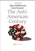 The Anti-American Century (English Edition)