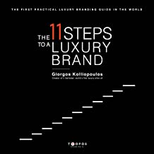 The 11 Steps to a Luxury Brand: The First Practical Luxury Branding Guide in the World