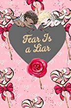 Fear Is A Liar: Bible Verse Gift: This is a blank, lined journal that makes a perfect Faith Based Valentine's Day gift for men or women. It's 6x9 with 120 pages, a convenient size to write things in.