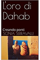L'oro di Dahab: Creando ponti Formato Kindle