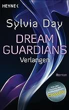Dream Guardians - Verlangen: Dream Guardians 1 - Roman (Dream-Guardians Serie) (German Edition)
