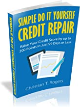 FREE CREDIT REPAIR SECRETS: Do it Yourself Credit Repair to Raise Your Credit Score up to 192 Points in Just 99 days or Less.