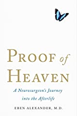 Proof of Heaven: A Neurosurgeon's Journey into the Afterlife Kindle Edition