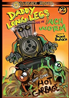 Daddy Long Legs and The Inchworm Issue #2: Here Comes Hot Garbage!