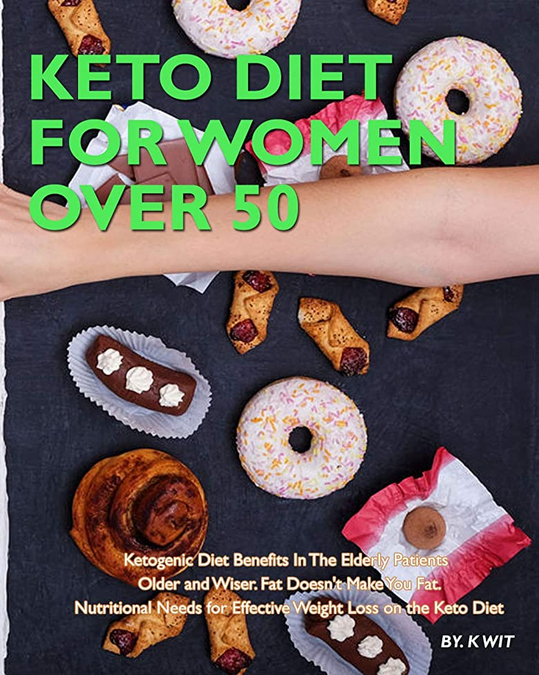 Keto Diet For Women Over 50 Weight Loss How Safe Ketogenic Diet: Ketogenic diet benefits in the elderly patients Older and wiser. Fat doesn't make you ... loss on the Keto Diet (English Edition)