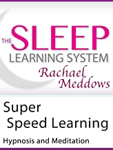 Super Speed Learning, Hypnosis and Meditation (The Sleep Learning System with Rachael Meddows)