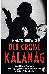Der große Kalanag: Wie Hitlers Zauberer die Vergangenheit verschwinden ließ und die Welt eroberte (German Edition) Formato Kindle