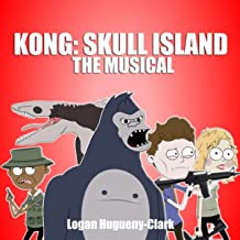 Kong: Skull Island the Musical [Explicit]