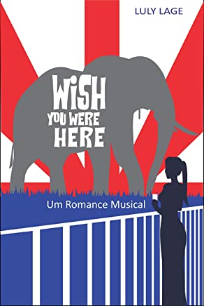 Wish You Were Here: Um Romance Musical
