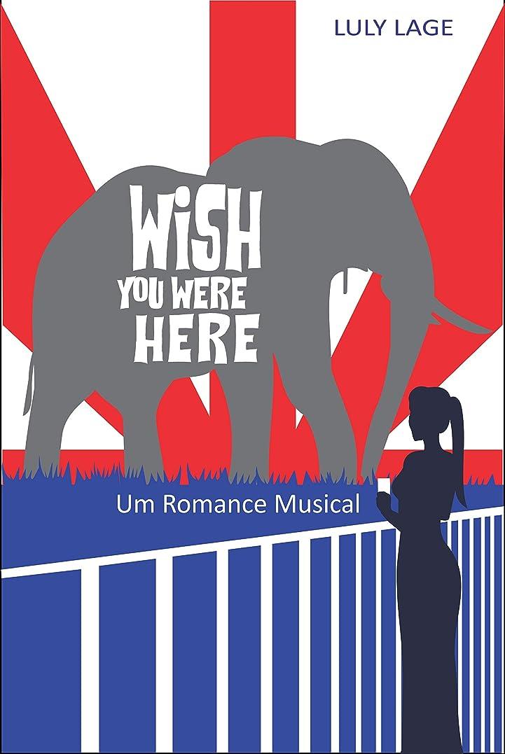 原始的な実質的に回転するWish You Were Here: Um Romance Musical (Portuguese Edition)