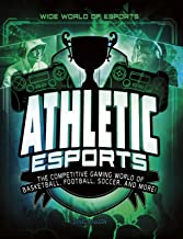 Athletic Esports: The Competitive Gaming World of Basketball, Football, Soccer, and More! (Wide World of Esports)