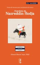 Anécdotas de Nasreddin Hodja: Textos de lectura para estudiantes de turco (con Audio) (Spanish Edition)