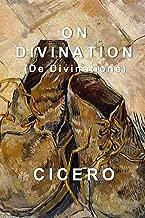 On Divination: De Divinatione
