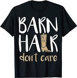 Barn Hair Don't Care Horses Farming Cowgirl Boots T Shirt